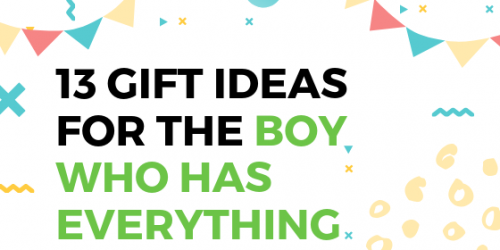 Gifts For 10 Year Old Boys Who Have Everything