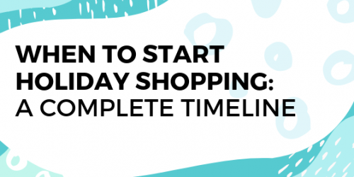 When to Start Holiday Shopping: A Complete Timeline
