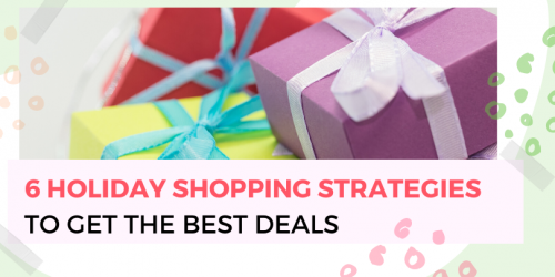 6 Holiday Shopping Strategies to Get the Best Deals