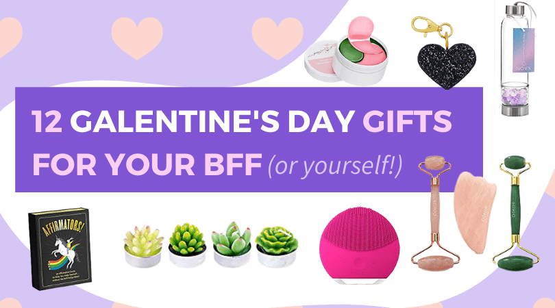Galentine's Day Gifts for your BFF, or yourself!