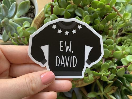 'Ew, David' sticker