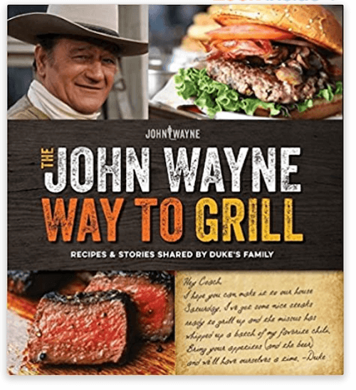John Wayne's Way to Grill Cookbook