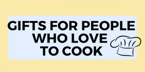 The Ultimate Gift Guide For People Who Love to Cook