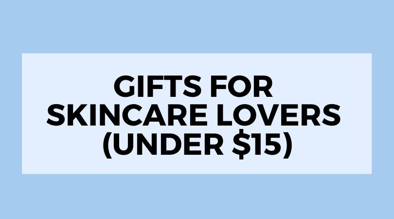 Amazing Skincare Products Under $15