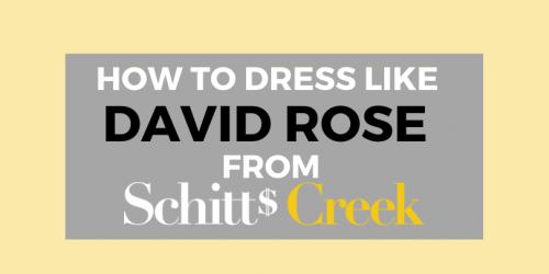 How To Dress Like Schitt's Creek's David Rose (On A Budget)